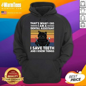 Black Cat Thats What I Do I Am A Dental Hygienist I Save Teeth And I Know Things Vintage Hoodie