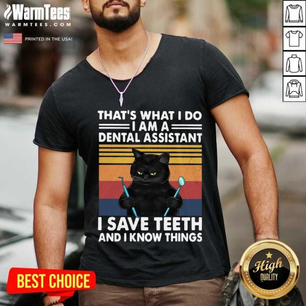 Black Cat Thats What I Do I Am A Dental Hygienist I Save Teeth And I Know Things Vintage V-neck