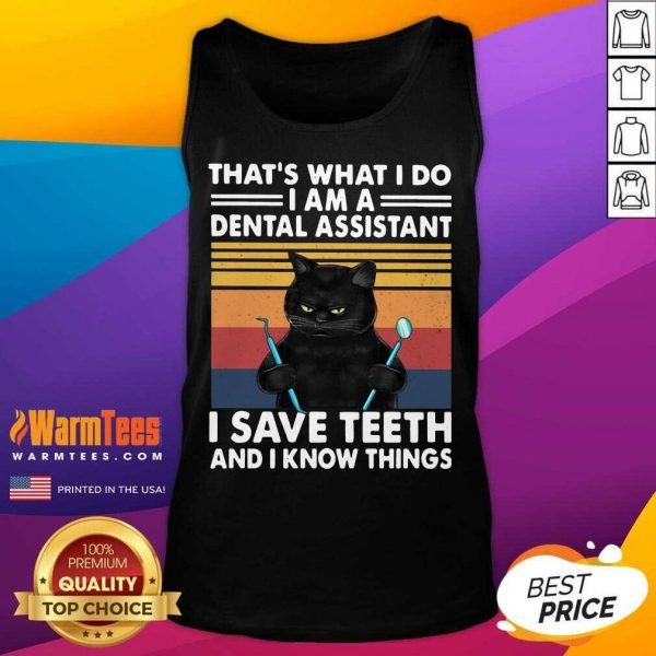 Black Cat Thats What I Do I Am A Dental Hygienist I Save Teeth And I Know Things Vintage Tank Top