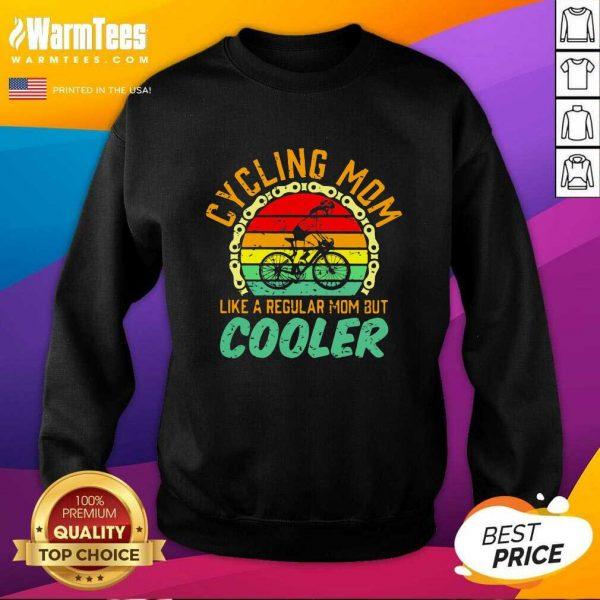 Cycling Mom Like A Regular Mom But Cooler Vintage SweatShirt - Design By Warmtees.com