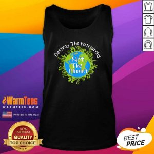 Destroy The Patriarchy Not The Planet Tank Top - Design By Warmtees.com