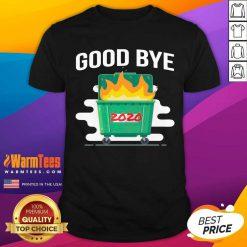 Goodbye Dumpster Fire 2020 Shirt