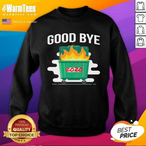 Goodbye Dumpster Fire 2020 SweatShirt