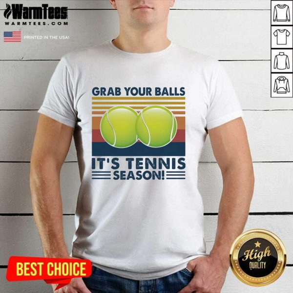 Grab Your Balls It's Tennis Season Vintage Shirt - Design By Warmtees.com