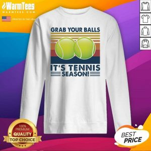 Grab Your Balls It's Tennis Season Vintage SweatShirt - Design By Warmtees.com