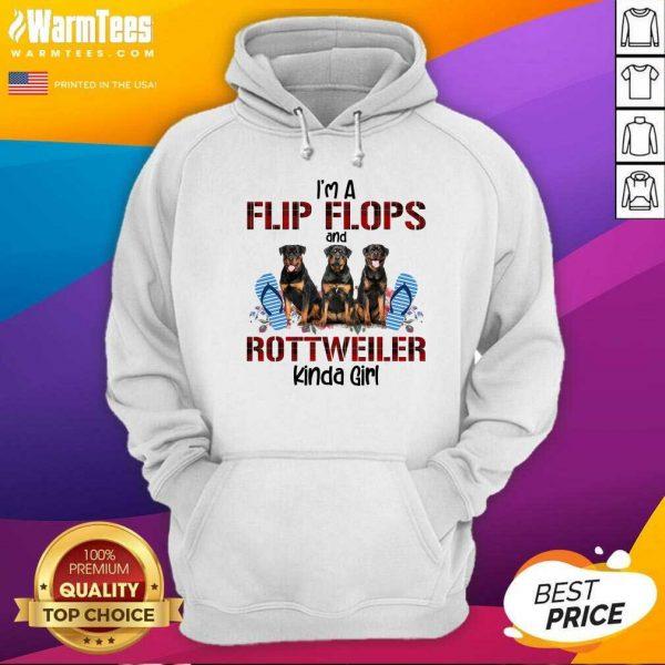 I'm A Flip Flops And Rottweiler Kinda Girl Hoodie - Design By Warmtees.com