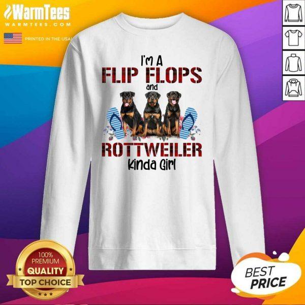I'm A Flip Flops And Rottweiler Kinda Girl SweatShirt - Design By Warmtees.com