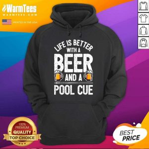 Life Is Better With A Beer And A Pool Cue Hoodie