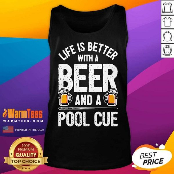 Life Is Better With A Beer And A Pool Cue Tank Top