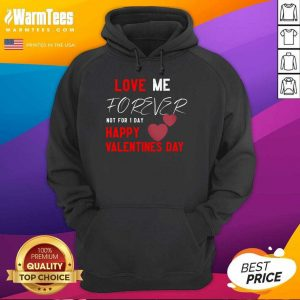 Love Me Forever Not For 1 Day Happy Valentines Day Hoodie