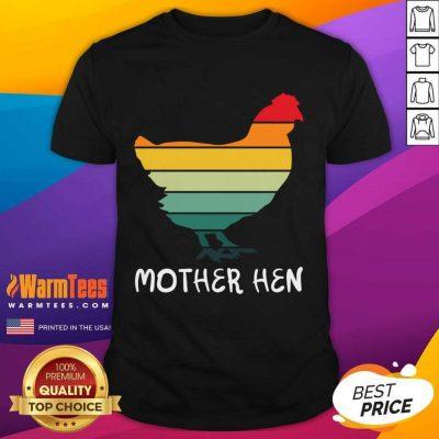 Mother Hen Funny Hen Mothers Shirt