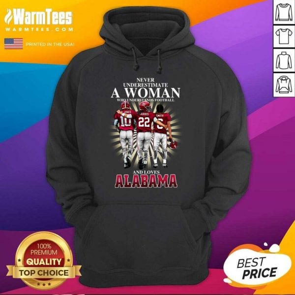 Never Underestimate A Woman Who Understands Football And Loves Alabama Crimson Tide M.Jones Harris Smith Signatures Hoodie