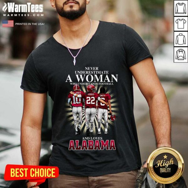 Never Underestimate A Woman Who Understands Football And Loves Alabama Crimson Tide M.Jones Harris Smith Signatures V-neck