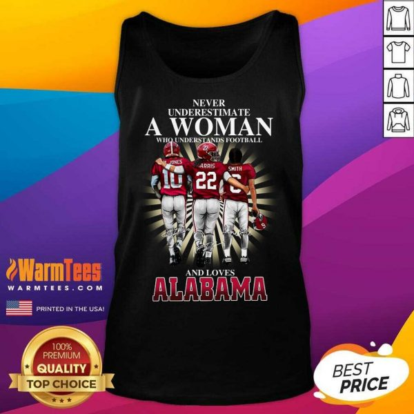 Never Underestimate A Woman Who Understands Football And Loves Alabama Crimson Tide M.Jones Harris Smith Signatures Tank Top