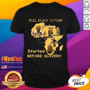 Real Black History Started Before Slavery Shirt