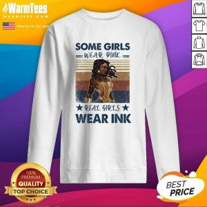 Some Girls Weak Pink Real Girl Weak Ink Vintage SweatShirt - Design By Warmtees.com