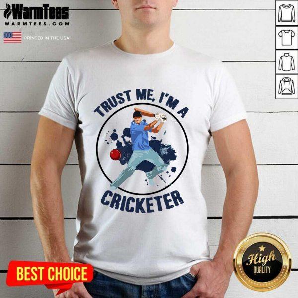 Trust Me I'm A Cricketer Shirt - Design By Warmtees.com