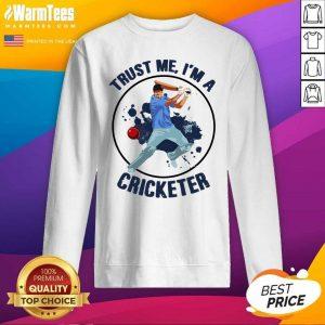 Trust Me I'm A Cricketer SweatShirt - Design By Warmtees.com