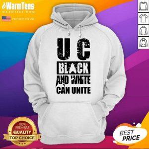 U C Black And White Can Unite Hoodie