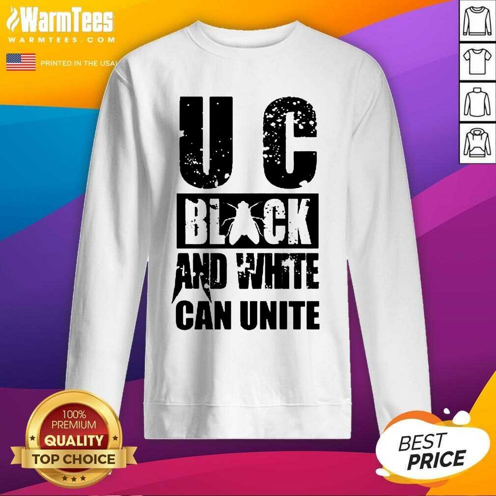 U C Black And White Can Unite SweatShirt