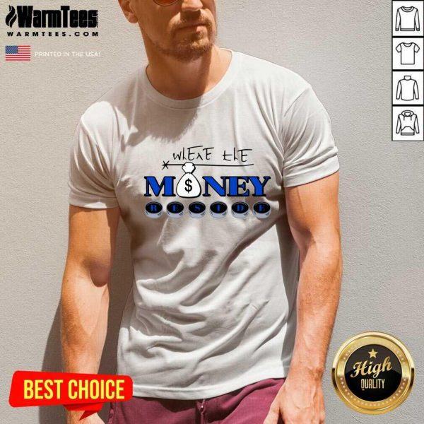 Where The Money Reside V-neck - Design By Warmtees.com