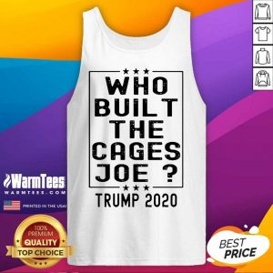 Who Built The Cages Joe Trump 2020 Tank Top