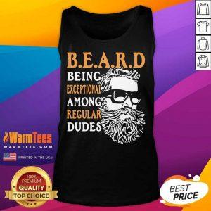 Being Exceptional Among Regular Dudes Beard Tank Top