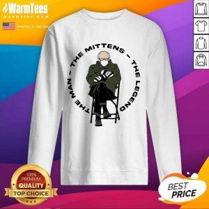 Bernie Sanders The Man The Mittens The Legend SweatShirt
