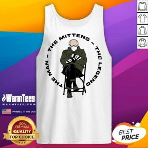 Bernie Sanders The Man The Mittens The Legend Tank Top