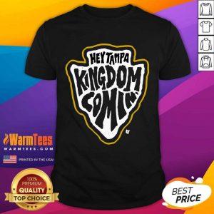 Hey Tampa Kingdom Comin Kansas City Football Shirt