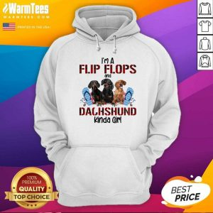 I'm Flip Flops And Dachshund Kinda Girl Flower Hoodie - Design By Warmtees.com
