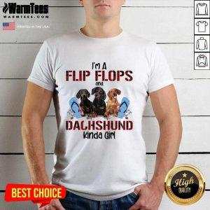 I'm Flip Flops And Dachshund Kinda Girl Flower Shirt - Design By Warmtees.com