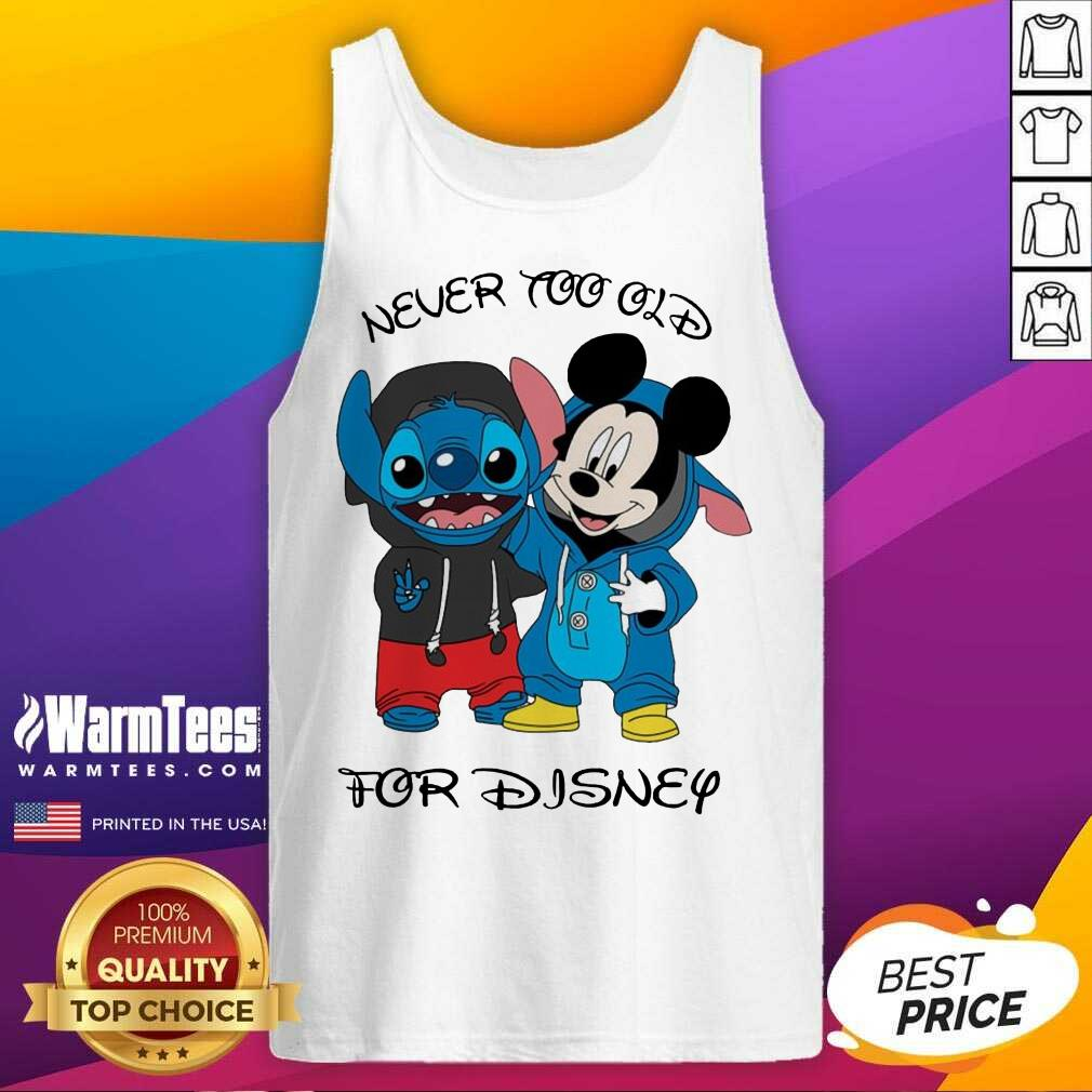 Stitch And Mickey Mouse Never Too Old For Disney Tank Top