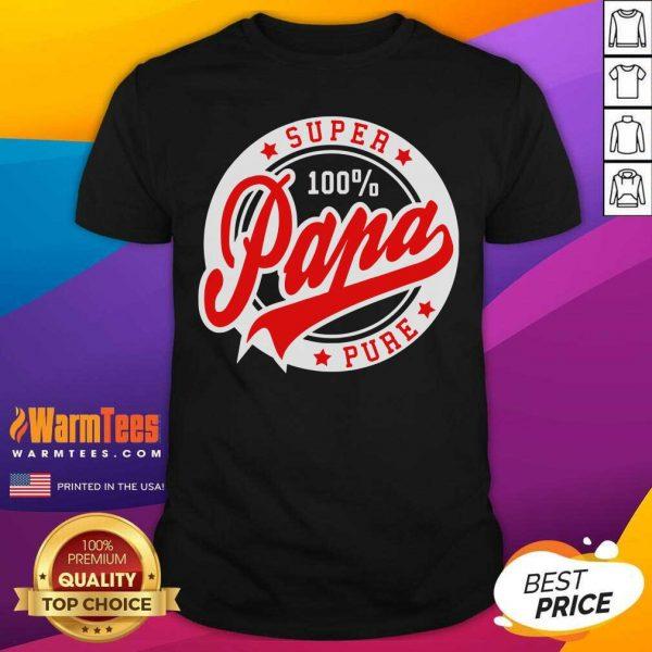 Super Papa 100 Percent Pure Stars Seal Shirt - Design By Warmtees.com