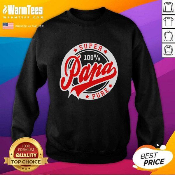 Super Papa 100 Percent Pure Stars Seal SweatShirt - Design By Warmtees.com