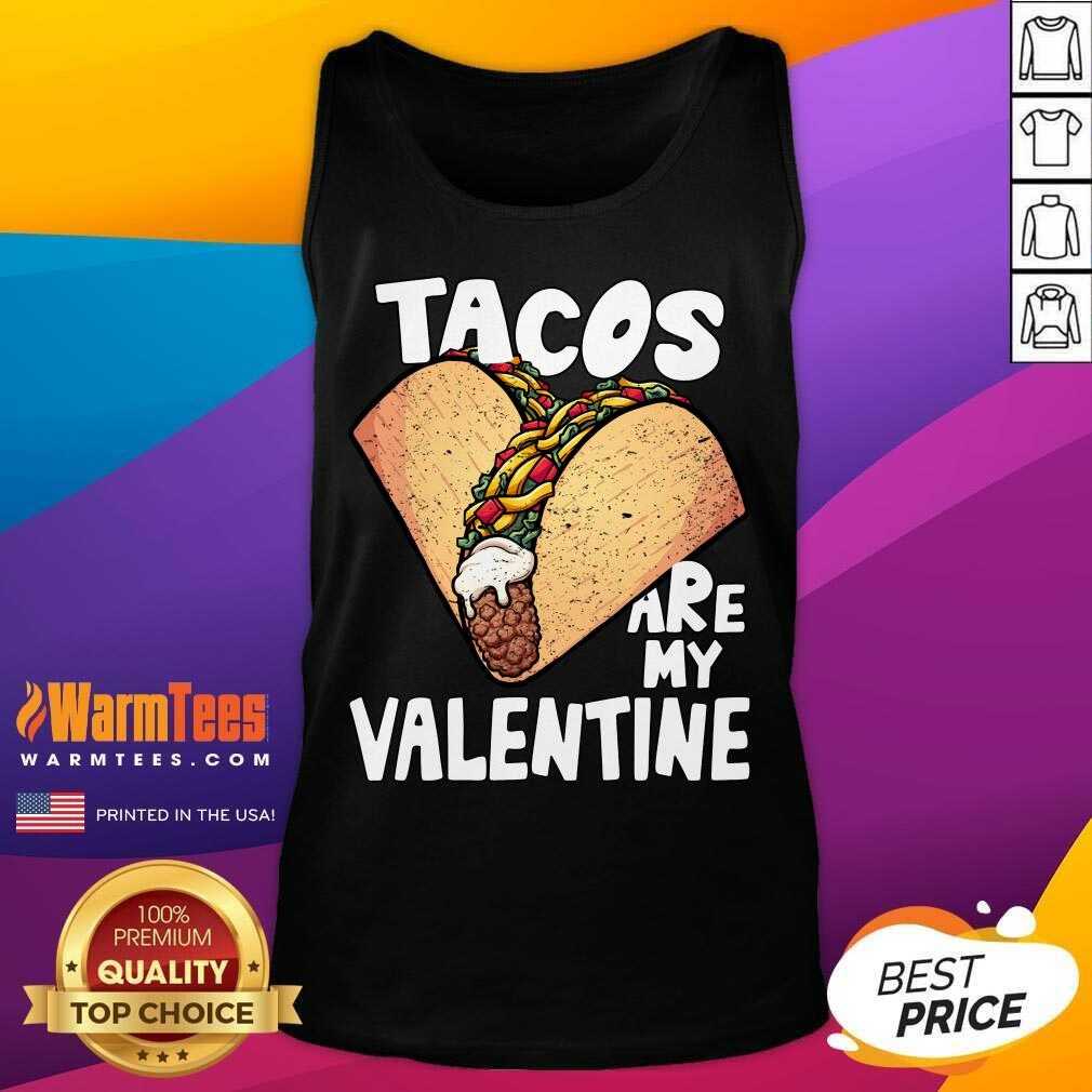 Tacos Are My Valentine Taco Lover Heart Valentine'S Day 2021 Tank Top