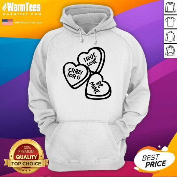 True Love, Crazy For You, Be Mine Hoodie
