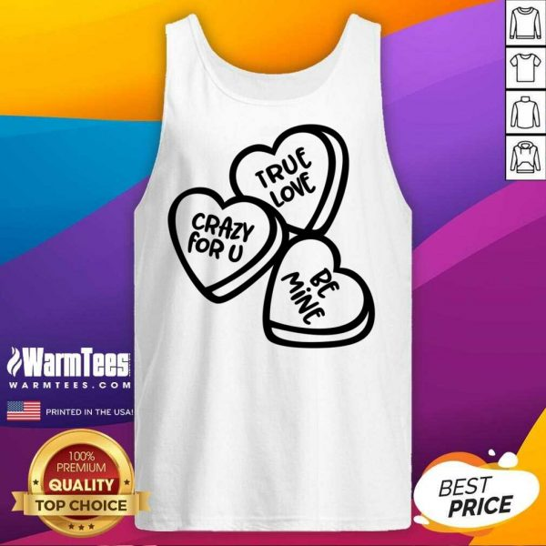 True Love, Crazy For You, Be Mine Tank Top