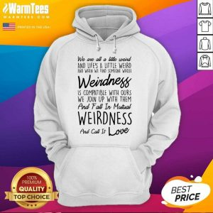 We Are All A Little Weird Hoodie