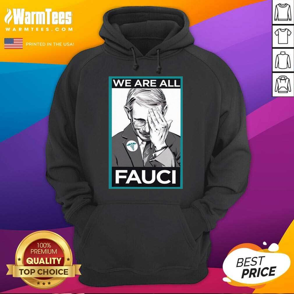 We Are All Fauci Hoodie  - Design By Warmtees.com