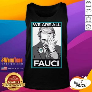 Premium We Are All Fauci Tank Top - Design By Warmtees.com