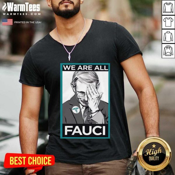 We Are All Fauci V-neck - Design By Warmtees.com
