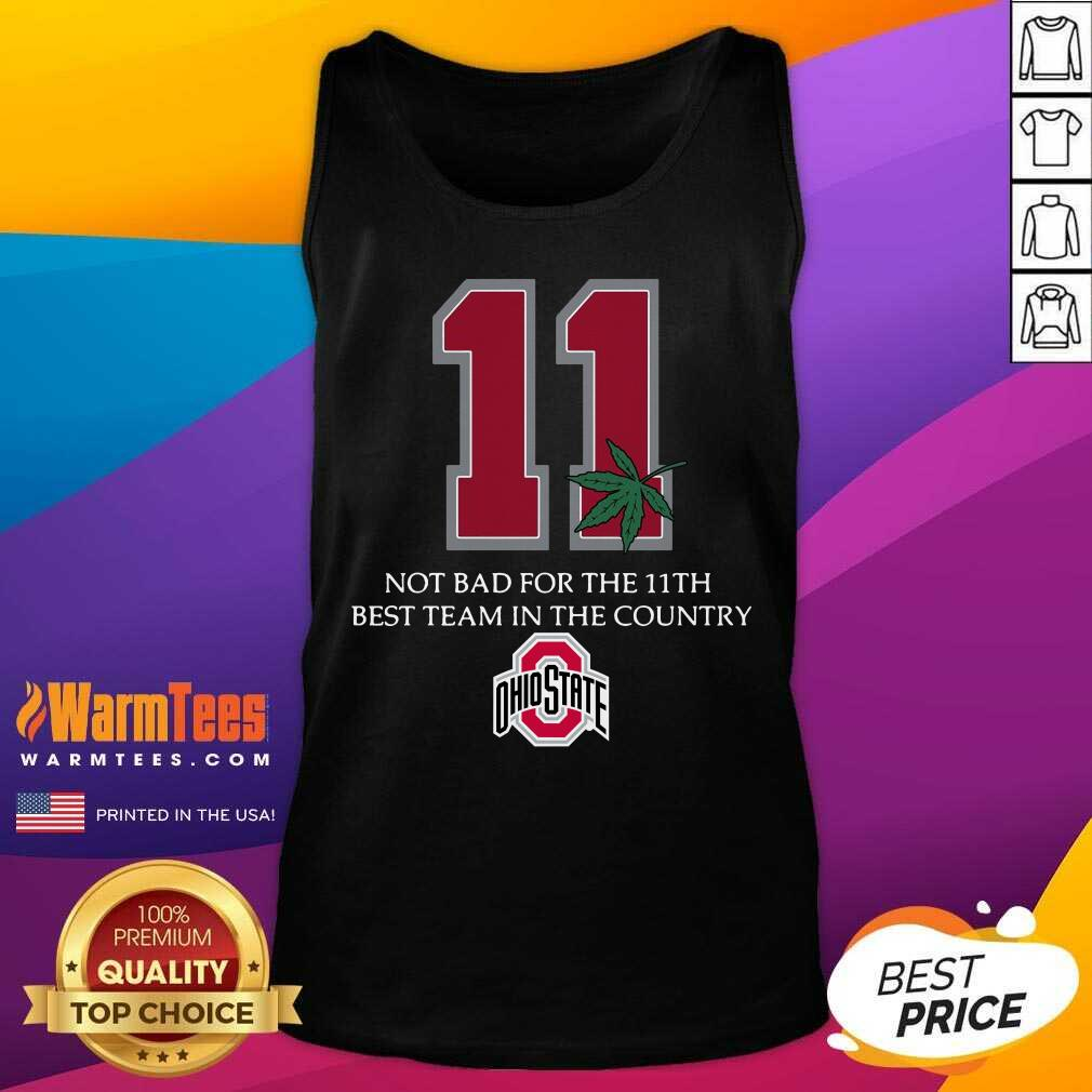 Weed 11 Not Bad For The 11th Best Team In The Country Ohio State Buckeyes Tank Top