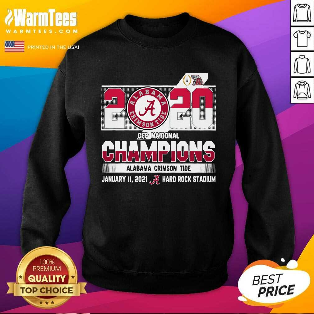 2020 Cfp National Champions Alabama Crimson Tide January 11 2021 Hard Rock Stadium SweatShirt