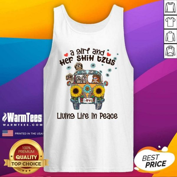 A Girl And Her Shih Tzus Living Life In Peace Love Tank Top - Design By Warmtees.com