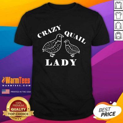Crazy Quail Lady Shirt