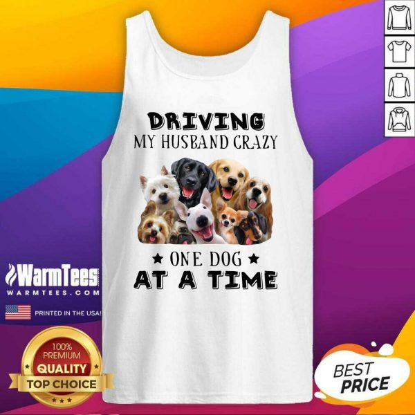 Driving My Husband Crazy One Dog At A Time Tank Top - Design By Warmtees.com