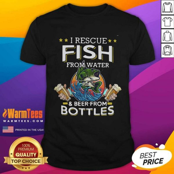 Fishing I Rescue Fish From Water And Beer From Bottles Shirt - Design By Warmtees.com