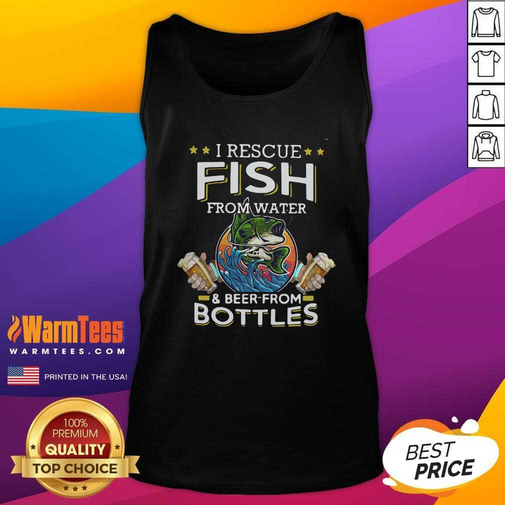 Fishing I Rescue Fish From Water And Beer From Bottles Tank Top - Design By Warmtees.com
