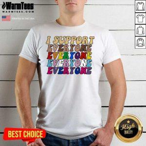 I Support Everyone Everyone Everyone Lgbt Vintage Shirt